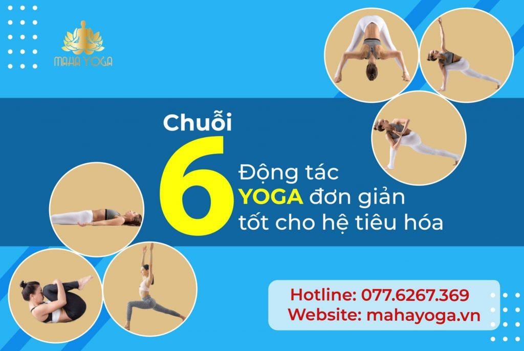 6 chuỗi động tác Yoga đơn giản tốt cho hệ tiêu hóa